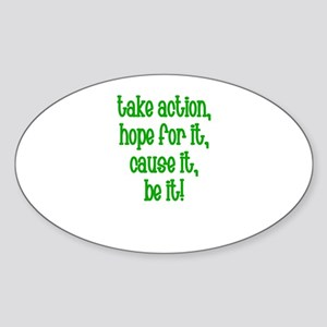 Take Action, Hope for it, cau Oval Sticker