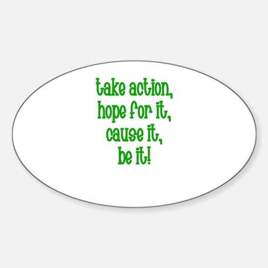 Take Action, Hope for it, cau Oval Decal
