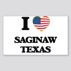 I love Saginaw Texas Sticker