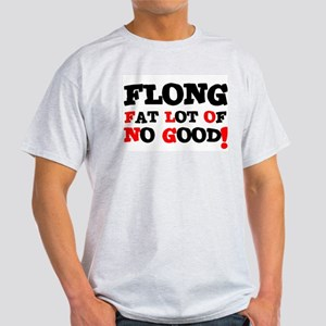 FLONG - FAT LOT OF NO GOOD! T-Shirt