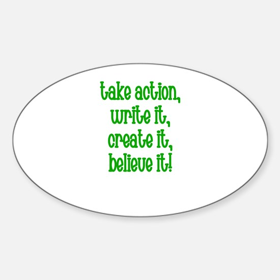 Take action, write it, create Oval Decal