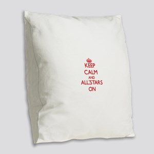 Keep Calm and All-Stars ON Burlap Throw Pillow