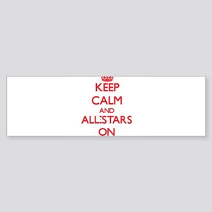 Keep Calm and All-Stars ON Bumper Sticker