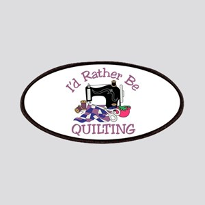 Id Rather be Quilting Patch