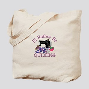 Id Rather be Quilting Tote Bag