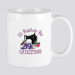 Id Rather be Quilting Mugs