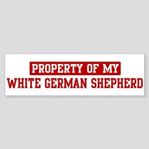 Property of White German Shep Bumper Sticker