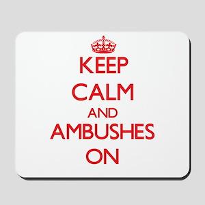 Keep Calm and Ambushes ON Mousepad