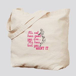How Good You Are Tote Bag