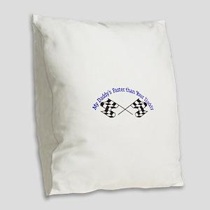 Daddys Faster Burlap Throw Pillow