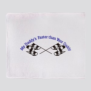 Daddys Faster Throw Blanket