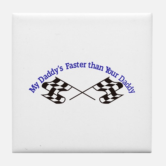 Daddys Faster Tile Coaster