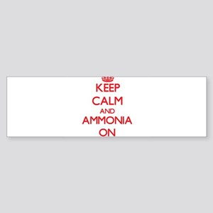Keep Calm and Ammonia ON Bumper Sticker