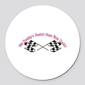Daddys Faster Round Car Magnet