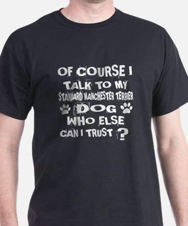 Of Course I Talk To My Standard Manch T-Shirt