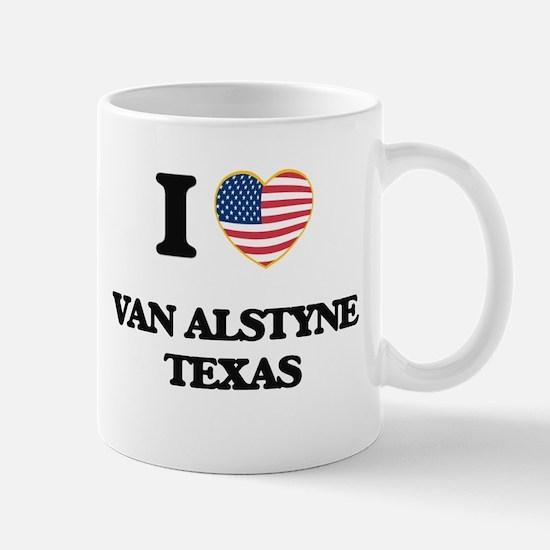 I love Van Alstyne Texas Mugs