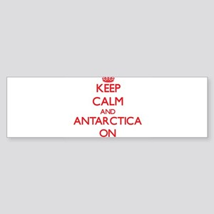 Keep Calm and Antarctica ON Bumper Sticker