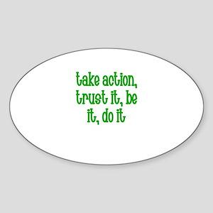 Take action, trust it, be it, Oval Sticker