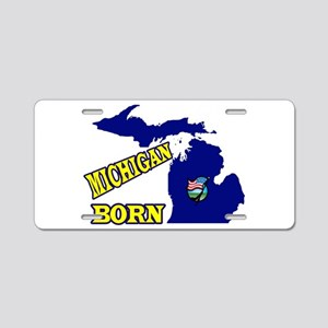 MICHIGAN BORN Aluminum License Plate