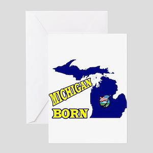 MICHIGAN BORN Greeting Cards