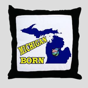 MICHIGAN BORN Throw Pillow
