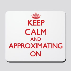 Keep Calm and Approximating ON Mousepad