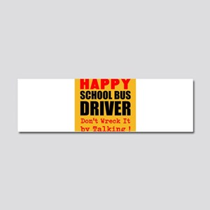 Happy School Bus Driver Dont Wreck It by Talking C