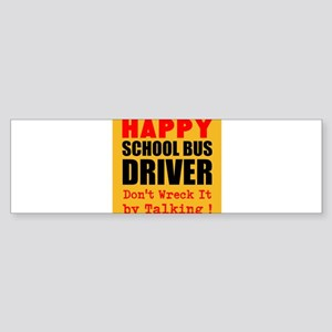 Happy School Bus Driver Dont Wreck It by Talking B