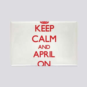 Keep Calm and April ON Magnets
