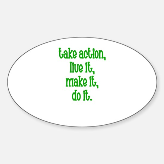 Take action, Live It, Make it Oval Decal