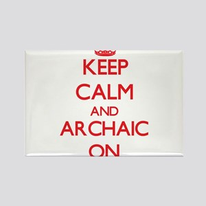 Keep Calm and Archaic ON Magnets