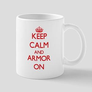Keep Calm and Armor ON Mugs