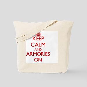 Keep Calm and Armories ON Tote Bag
