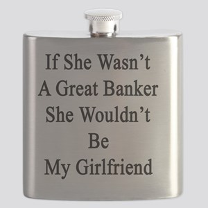 If She Wasn't A Great Banker She Wouldn't Be Flask