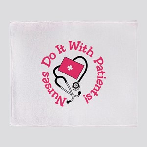 Nurses Do It With Patients! Throw Blanket