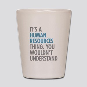 Human Resources Thing Shot Glass