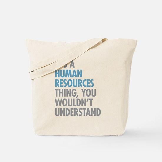 Human Resources Thing Tote Bag