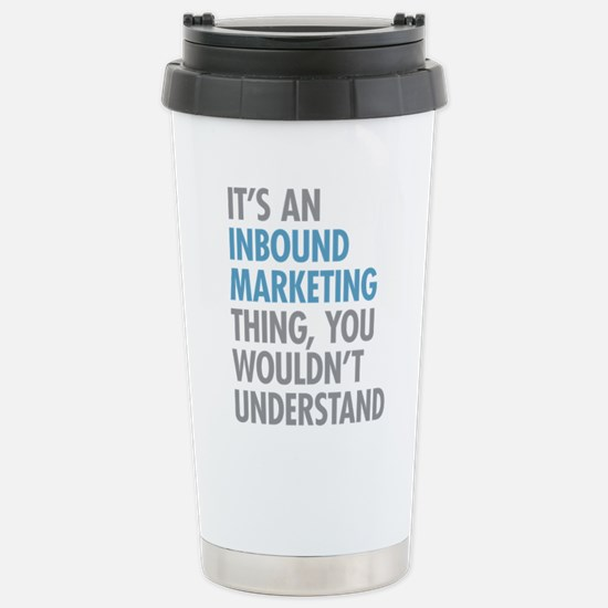 Inbound Marketing Thing Stainless Steel Travel Mug
