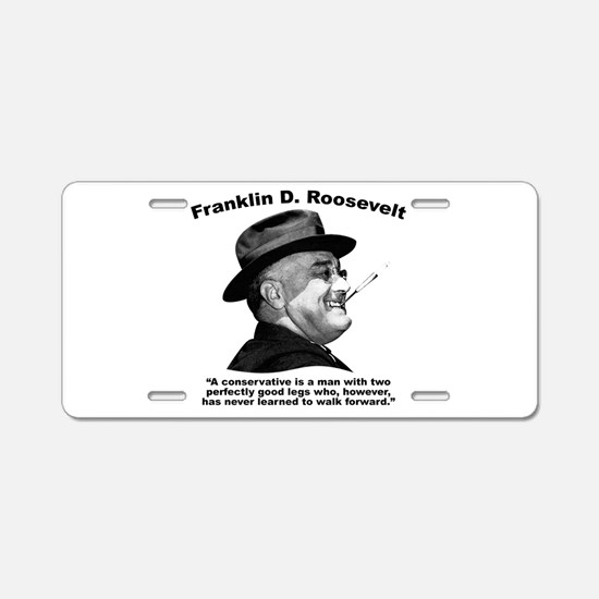 FDR: Conservatives Aluminum License Plate