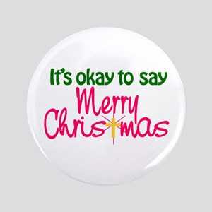 It's Okay To Say Merry Christmas Button