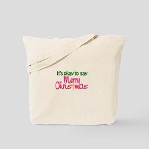 It's Okay To Say Merry Christmas Tote Bag