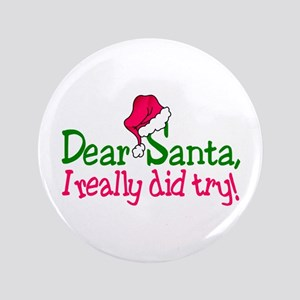 Dear Santa, I Really Did Try! Button