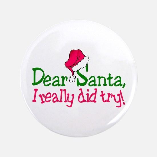 Dear Santa, I Really Did Try! Button