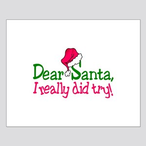 Dear Santa, I Really Did Try! Posters