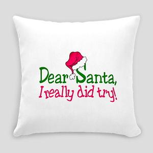 Dear Santa, I Really Did Try! Everyday Pillow