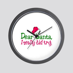 Dear Santa, I Really Did Try! Wall Clock