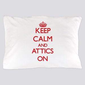 Keep Calm and Attics ON Pillow Case
