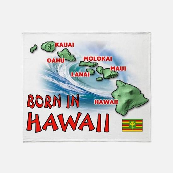 HAWAII BORN Throw Blanket