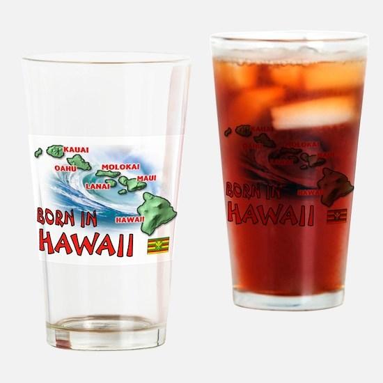 HAWAII BORN Drinking Glass