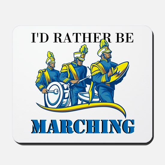 Rather Be Marching Mousepad